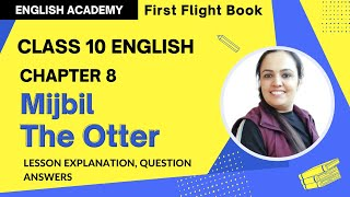 Mijbil the otter Class 10 English explanation, word meanings
