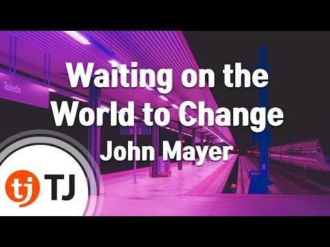 [TJ노래방] Waiting on the World to Change - John Mayer  / TJ Karaoke