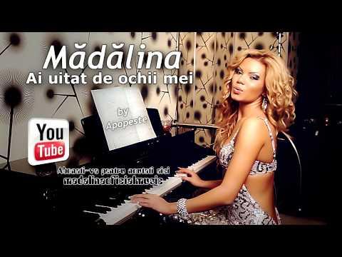 Madalina - Ai uitat de ochii mei
