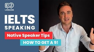 IELTS Speaking Tips: A Native Speaker Tells You How to Get a 9!