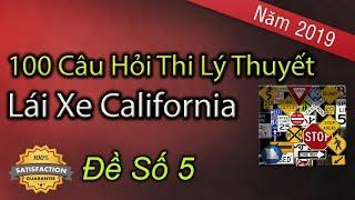 100 Câu Hỏi Thi Lý Thuyết Lái Xe Ở California 2019 - Đề Số 5