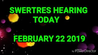 FEBRUARY 22 2019 SWERTRES HEARING AND STL.TIP