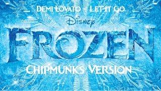 Demi Lovato - Let It Go (Chipmunks Version)