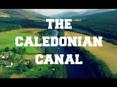 BBC Coast - The Caledonian Canal