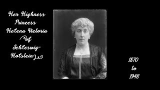 HH Princess Helena Victoria [of Schleswig-Holstein] (1870 - 1948)