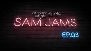 SAM Jams - Episode 3