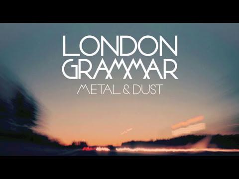 London Grammar - Metal & Dust