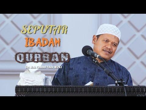 Pengajian Islam: Ilmu Terkait Seputar Qurban - Ust. Muhammad Chusnul Yakin, M.Pd.I