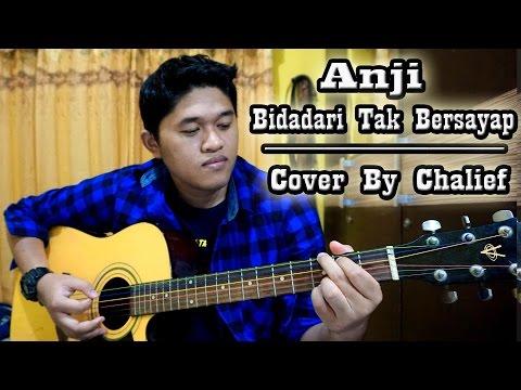 Anji - Bidadari Tak Bersayap (Cover By Chalief)