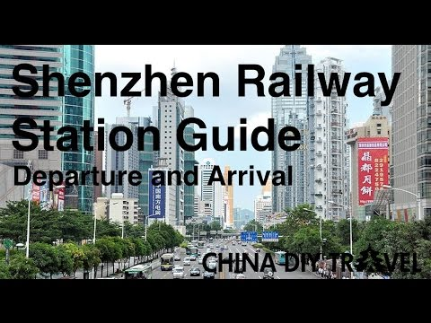 Shenzhen Railway Station Guide - departure and arrival