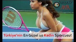 Türkiye'nin en güzel 10 kadın sporcusu!