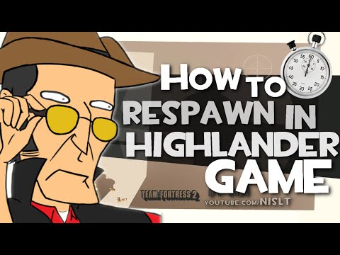 TF2: How to respawn in Highlander game (X-Files)
