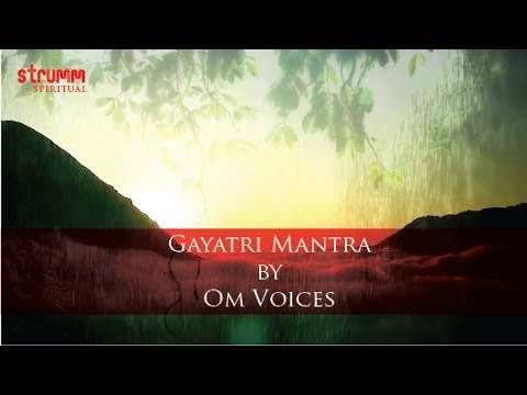 Gayatri Mantra by Om Voices