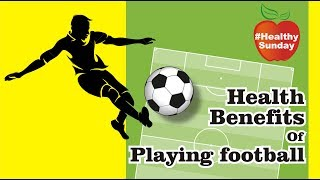 Health Benefits of Playing Football