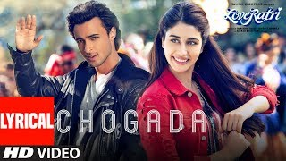 Chogada With Lyrics   Loveyatri  Aayush Sharma  Wa