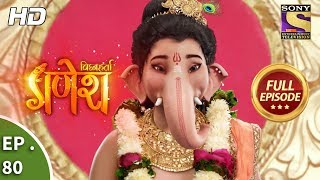 Vighnaharta Ganesh - Ep 80 - Full Episode - 13th December, 2017