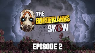 Revealing Takedown at the Maliwan Blacksite - The Borderlands Show: Episode 2