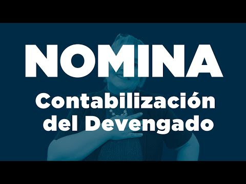 82. Nómina: Contabilización del Devengado_ElsaMaraContable