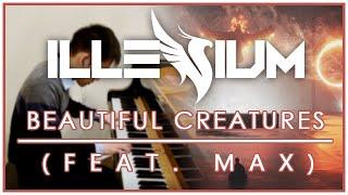 Illenium - Beautiful Creatures (feat. MAX) (Piano Cover   Sheet Music)