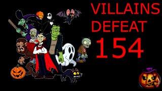 Villains Defeat 154 (Halloween Sepcial)