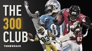 The Exclusive 300 Club!   NFL Throwback