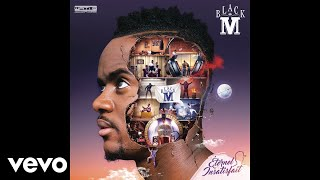 Black M - Éternel insatisfait (audio)