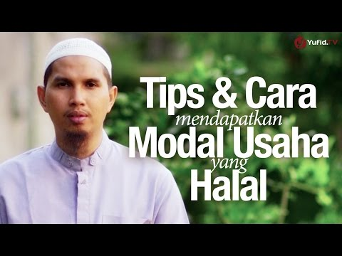 Ceramah Singkat: Cara Mendapatkan Modal Usaha Halal - Ustadz Dr. Erwandi Tarmidzi, MA.