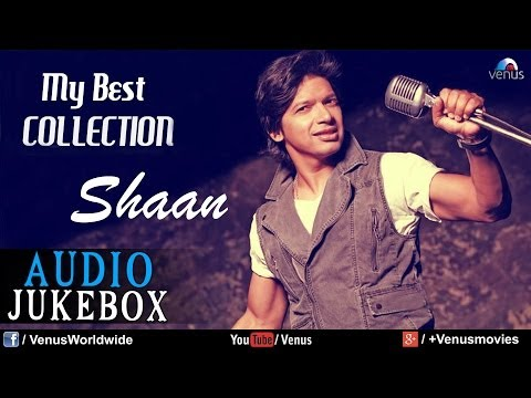 Best Collection Of Shaan - Audio Jukebox | Bollywood Superhit Full Songs thumbnail