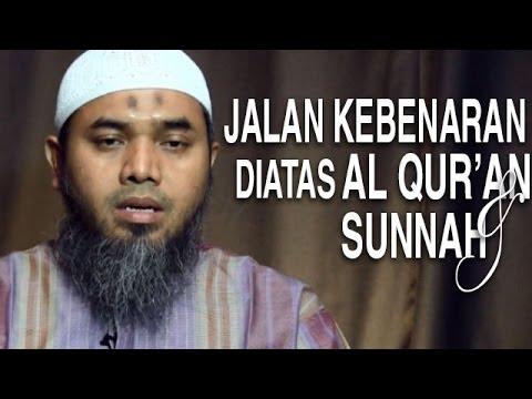 Serial Aqidah Islam (12): Jalan Kebenaran Di Atas Al-Quran Dan As-Sunnah - Ustadz Afifi Abdul Wadud