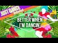 Just Dance Unlimited - Better When I'm Dancin' by Meghan Trainor - Official [US]