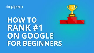 How To Rank #1 On Google | How To Improve Google Ranking | SEO Tutorial For Beginners | Simplilearn
