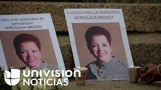 Avanzan las investigaciones sobre el asesinato de la periodista Miroslava Breach en México