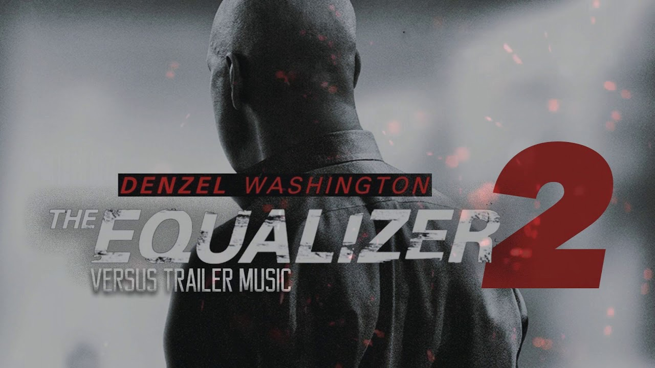 Equalizer 2 trailer