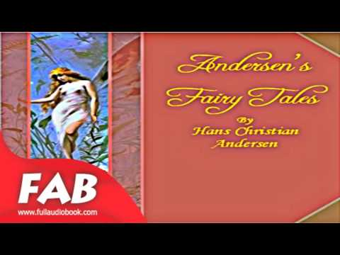Andersen's Fairy Tales Full Audiobook by Hans Christian ANDERSEN by Myths Fiction
