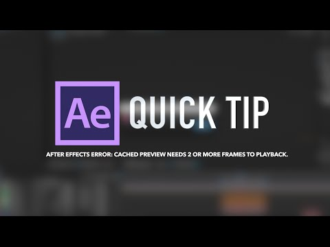 Quick Tip: Fixing cached preview needs 2 or more frames to playback.