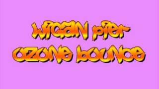 wigan pier - ozone bounce