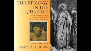 Video: Early Christians never believed Jesus Pre-existed or He became a  Man: Christology in the Making - James Dunn