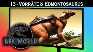 ARK World 🦖 #13 Vorratsbeschaffung & Edmontosaurus | Jurassic World ARK Projekt - ARK Deutsch German