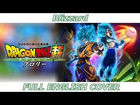 Blizzard - Dragon Ball Super: Broly (FULL ENGLISH COVER Feat. Simpsonill)