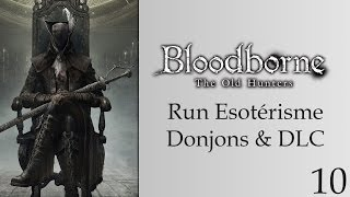 [Arcane Run] Bloodborne, Run Esotérisme - 10 - Du fail et encore du fail