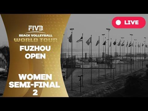 Fuzhou Open - Women Semi Final 2 - Beach Volleyball World Tour