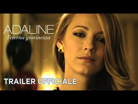 Adaline - L'eterna Giovinezza Blake Lively, Harrison Ford - Trailer Italiano Ufficiale Hd