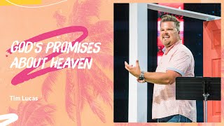 """God's Promises About Heaven"" with Tim Lucas"