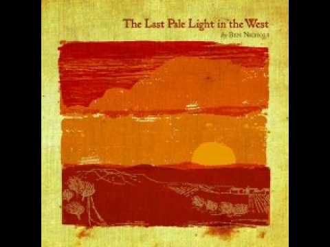 Ben Nichols - Last Pale Light In The West