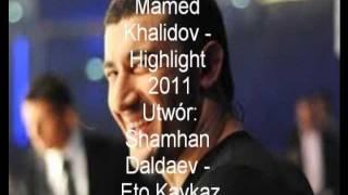 Mamed Khalidov  (Shamhan Daldaev - Eto Kavkaz)