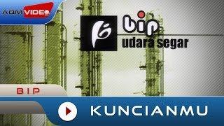BIP - Kuncianmu | Official Video