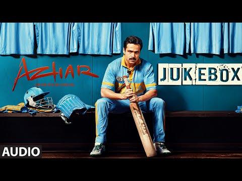 AZHAR JUKEBOX (Full Audio Songs ) | Emraan Hashmi, Prachi Desai, Nargis Fakhri | T-Series