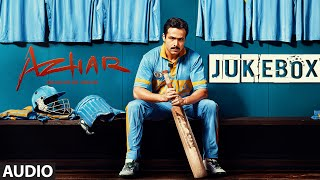 AZHAR JUKEBOX (Full Audio Songs ) | Emraan Hashmi, Prachi Desai, Nargis Fakhri | T-Series