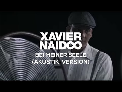 Xavier Naidoo - Bei Meiner Seele, Akustik-Version [Official Video]