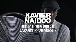 Xavier Naidoo - Bei Meiner Seele, Akustik-Version [Official Video]